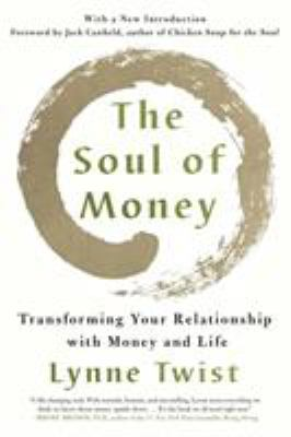 The Soul of Money: Transforming Your Relationship with Money and Life