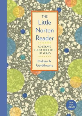 The Little Norton Reader: 50 Essays from the First 50 Years, with 2016 MLA Update