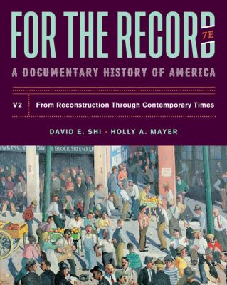 For The Record: A Documentary History (Seventh Edition)  (Vol. 2)