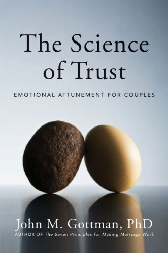 The Science of Trust: Emotional Attunement for Couples 9780393705959