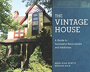 The Vintage House: A Guide to Successful Renovations and Additions 9780393706192