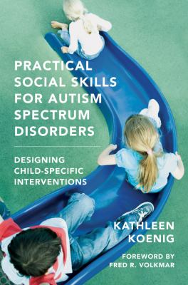 Practical Social Skills for Autism Spectrum Disorders: Designing Child-Specific Interventions 9780393706987