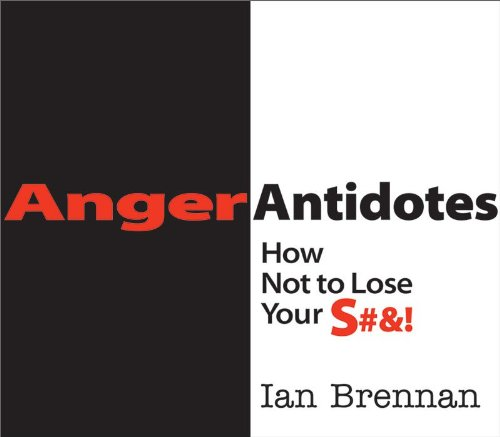 Anger Antidotes: How Not to Lose Your S#&! 9780393707052