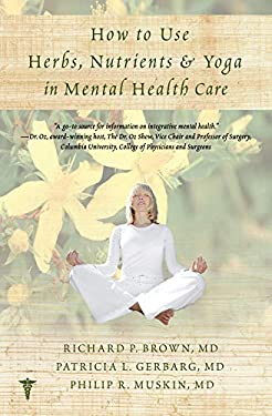How to Use Herbs, Nutrients, & Yoga in Mental Health 9780393707441