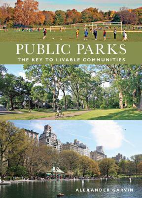 Public Parks: The Key to Livable Communites 9780393732795