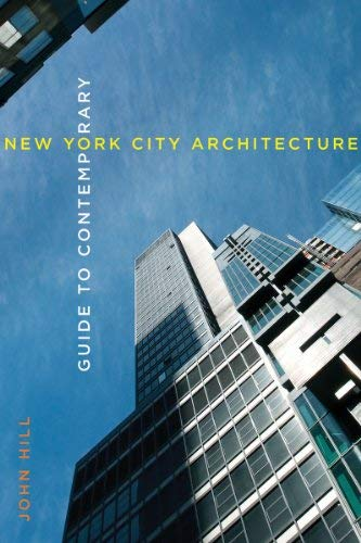 Guide to Contemporary New York City Architecture 9780393733266