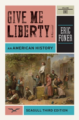 Give Me Liberty!, Volume 1: An American History: To 1877 - 3rd Edition