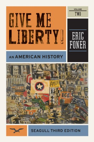 Give Me Liberty!: An American History 9780393911916