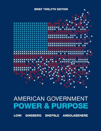 American Government: Power and Purpose 9780393912081