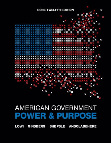 American Government: Power and Purpose 9780393912098