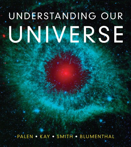 Understanding Our Universe 9780393912104