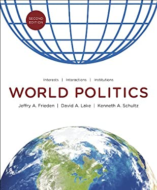 World Politics: Interests, Interactions, Institutions (Second Edition) 9780393912388