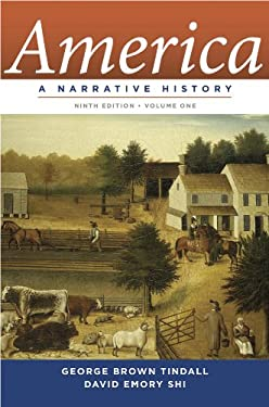 America: A Narrative History 9780393912630