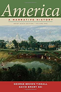 America: A Narrative History 9780393912661