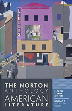 The Norton Anthology of American Literature - 8th Edition