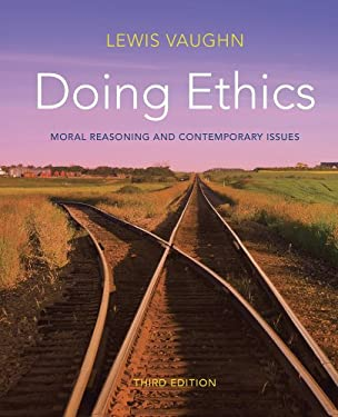 Doing Ethics: Moral Reasoning and Contemporary Issues 9780393919288