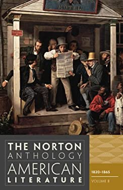 The Norton Anthology of American Literature, Volume B: 1820-1865 9780393934779
