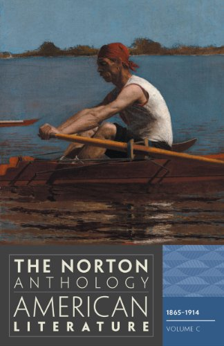 The Norton Anthology of American Literature, Volume C: 1865-1914 - 8th Edition