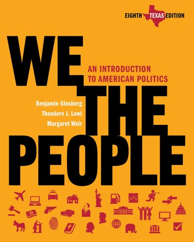 We the People, Texas Edition: An Introduction to American Politics 9780393935257