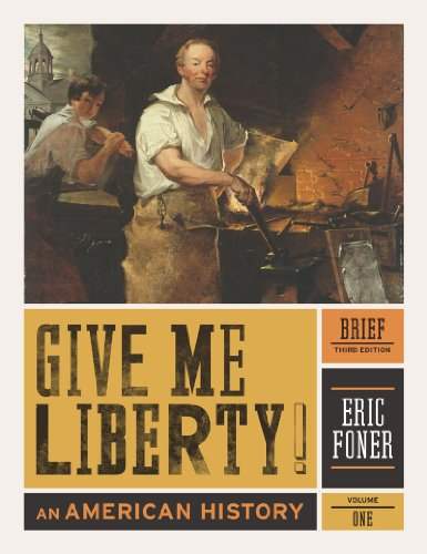 Give Me Liberty!: An American History 9780393935523