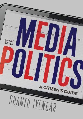 Media Politics: A Citizen's Guide 9780393935578