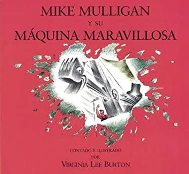Miguel Mulligan y Su Maquina Maravillosa = Mike Mulligan and His Steam Shovel 9780395861349