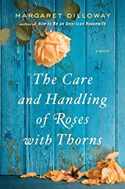The Care and Handling of Roses with Thorns 9780399157752