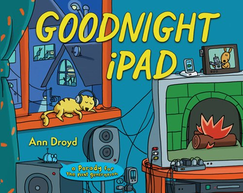Goodnight iPad: A Parody for the Next Generation 9780399158568