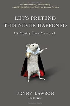 Let's Pretend This Never Happened: A Mostly True Memoir 9780399159015