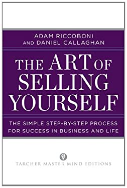 The Art of Selling Yourself: The Simple Step-By-Step Process for Success in Business and Life 9780399160332