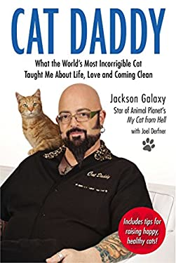 Cat Daddy: What the World's Most Incorrigible Cat Taught Me About Life, Love, and Coming Clean 9780399163807
