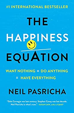 Happiness Equation : Want Nothing + Do Anything = Have Everything