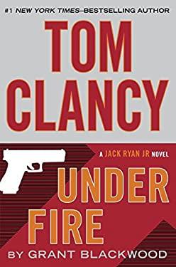 Under Fire (Jack Ryan Jr. Novel)