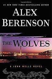 The Wolves (A John Wells Novel) - Berenson, Alex