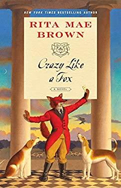"Crazy Like a Fox: A Novel (""Sister"" Jane)"