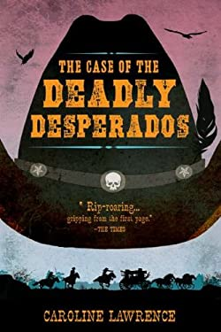 The Case of the Deadly Desperados 9780399256332