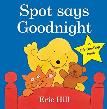 Spot Says Goodnight 9780399256387