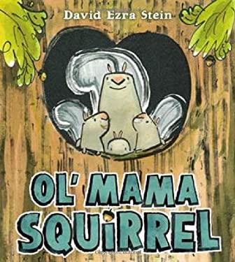 Ol' Mama Squirrel 9780399256721