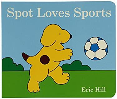 Spot Loves Sports 9780399257759