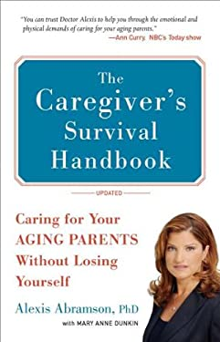 The Caregiver's Survival Handbook: Caring for Your Aging Parents Without Losing Yourself 9780399536427