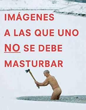 Imagenes A las Que Uno No Se Debe Masturbar 9780399537400