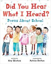 Did You Hear What I Heard?: Poems About School 26768576