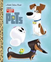 The Secret Life of Pets Little Golden Book (Secret Life of Pets) 23247459