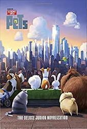 The Secret Life of Pets: The Deluxe Junior Novelization (Secret Life of Pets) 23188924