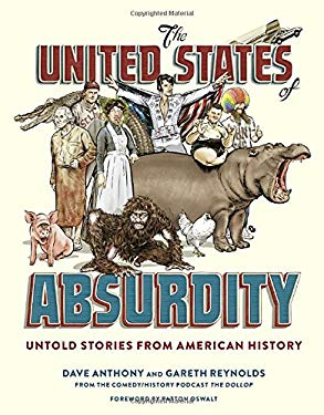 The United States of Absurdity: Untold Stories from American History