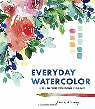 Everyday Watercolor: Learn to Paint Watercolor in 30 Days as book, audiobook or ebook.