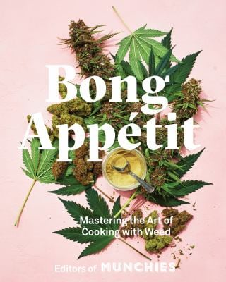 Bong Apptit: Mastering the Art of Cooking with Weed