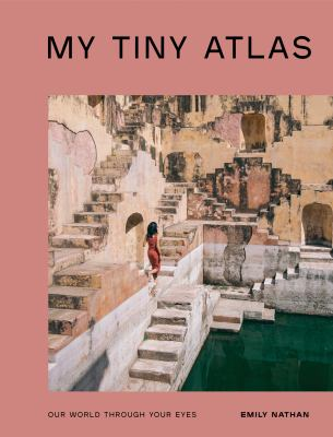 My Tiny Atlas: Our World Through Your Eyes