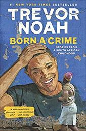 Born a Crime: Stories from a South African Childhood 23378070
