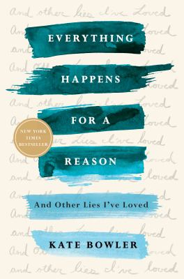 Everything Happens for a Reason: And Other Lies I've Loved as book, audiobook or ebook.
